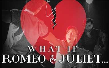 WhatIf Romeo & Juliet…